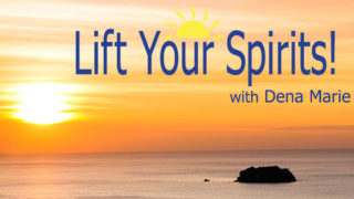 Lift Your Spirits with Dena Marie